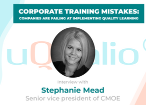 CORPORATE TRAINING MISTAKES: COMPANIES ARE FAILING AT IMPLEMENTING QUALITY LEARNING
