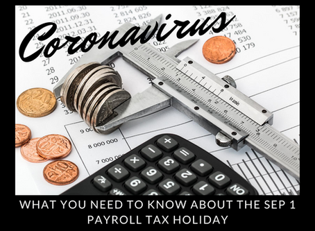 What You Need to Know About the Sep 1 Payroll Tax Holiday