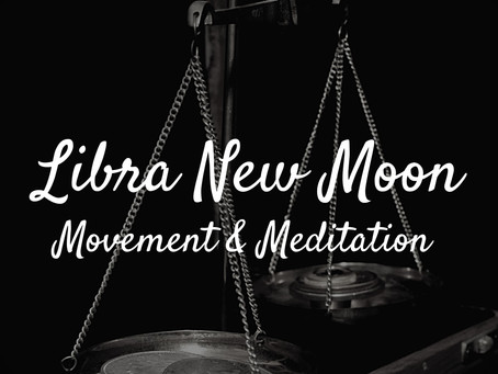 New Moon in Libra October 2020 Movement & Meditation