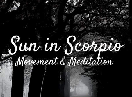 Sun in Scorpio AstroMovement & Meditation Class