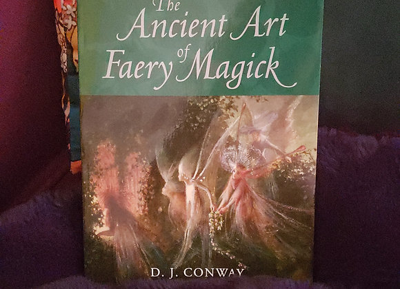 The Ancient Art of Faery Magick by DJ Conway