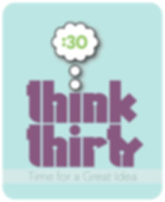 Think Thirty: Time for a Grat Idea