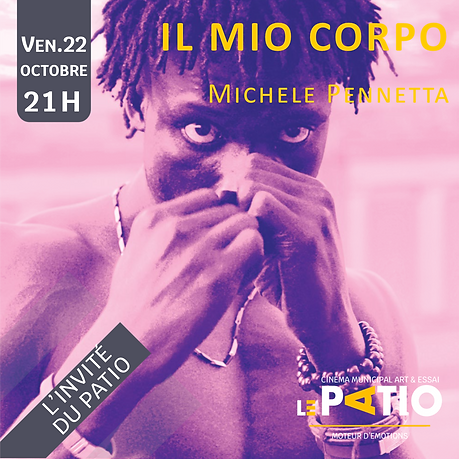 L'invité du Patio IL MIO CORPO 22 octobre INSTA 1 sur 2.png