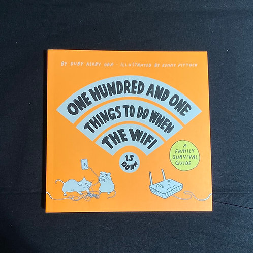 One Hundred and One Things to Do When the Wifi is Down - Book