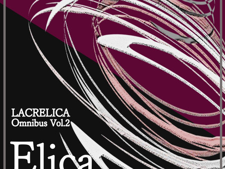 【公演情報】LACRELICA Omnibus vol.2『Elica~螺旋~』