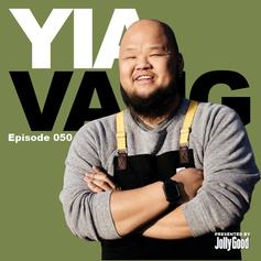 Episode 50 - Yia Vang