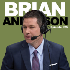 Episode 25 - Brian Anderson
