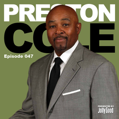 Episode 47 - Preston Cole