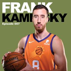 Episode 7 - Frank Kaminsky