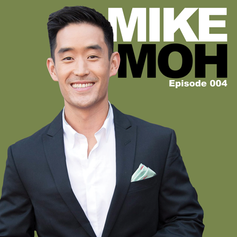 Episode 4 - Mike Moh