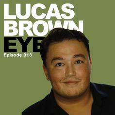 Episode 13 - Lucas Brown Eyes