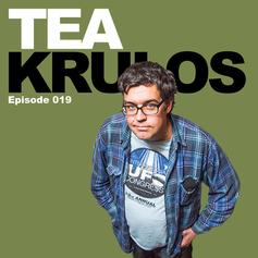 Episode 19 - Tea Krulos