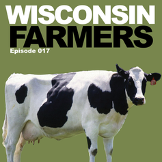 Episode 17 - Talking with Wisconsin Farmers