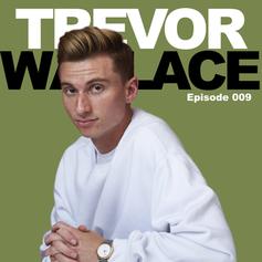 Episode 9 - Trevor Wallace