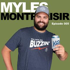 Episode 5 - Myles Montplaisir