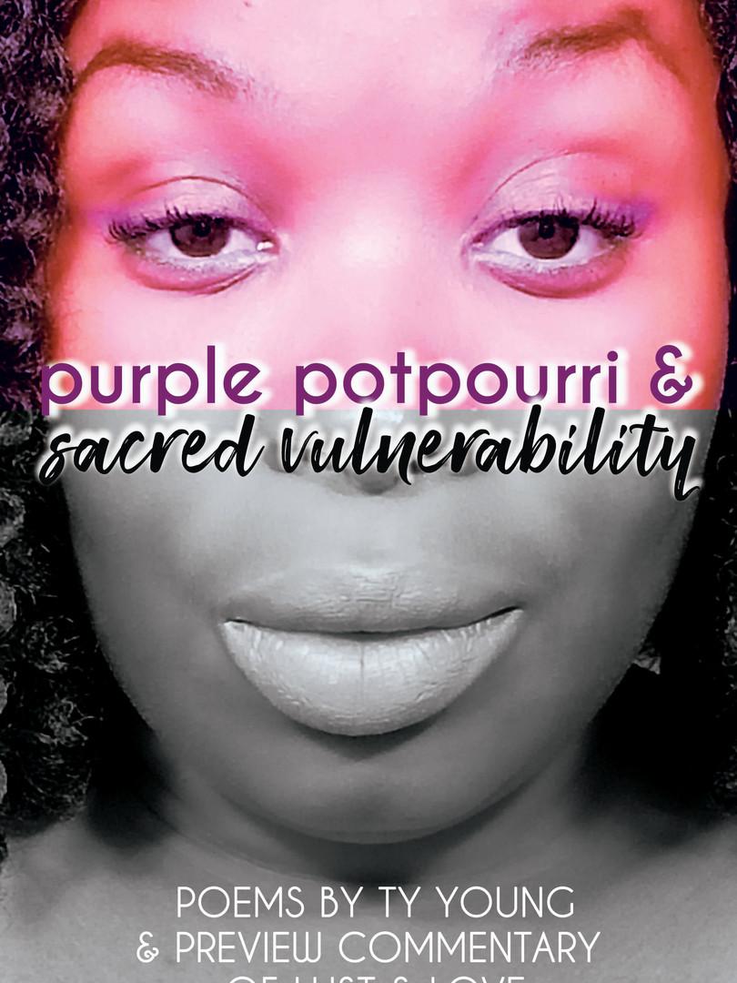 Purple Potpourri & Sacred Vulnerability