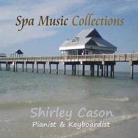 Relaxing Spa Music - Piano & Instrumental Music   Shirley Cason : Pianist - Keyboardist : New York