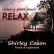 Relaxing Instrumental Piano Music | Shirley Cason : Pianist - Keyboardist : New York