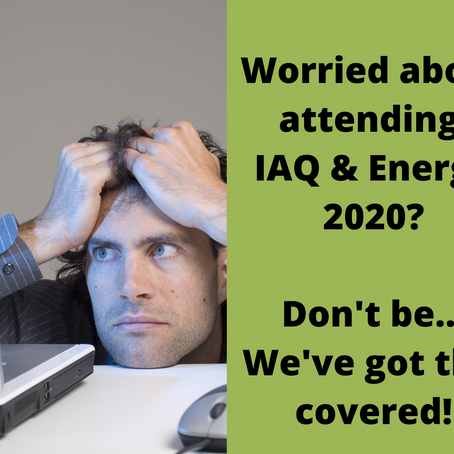 At IAQ & Energy 2020 - we've got you covered!