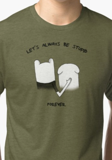 LETS ALWAYS BE STUPID
