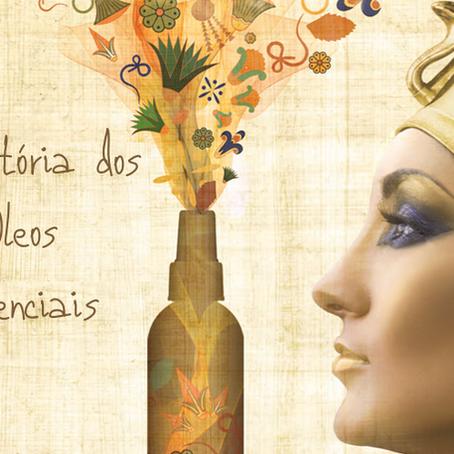 História da Aromaterapia e dos óleos essenciais