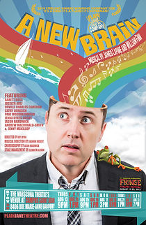 A New Brain (Edmonton Fringe 2015)  Musica and Lyricsby William Finn Book by William Finn and James Lapine  Company Garret Ross, Jenny McKillop, Jenna Dykes-Busby, Cathy Derkach, Jason Hardwick, Paul Morgan-Donald Jocelyn Ahlf,Orville Cameronand Andrew Macdonald-Smith Directed by Kate Ryan Music Direction by Shannon Hiebert Choreography by Jason Hardwick Stage Manger Elizabeth Allison  This show kills with one-liners, and the singing and satire are spot-on.-Vue Magazine  The entire cast has zest and energy to burn and takes Finn's words and music and turns them into a celebration of life.Director Kate Ryan and her terrific cast turn the entire production into a celebration of musical theatre.-Edmonton Sun  The cast rocks in this unexpectedly funny, moving, affirmative off-Broadway musical about facing death.-Edmonton Journal