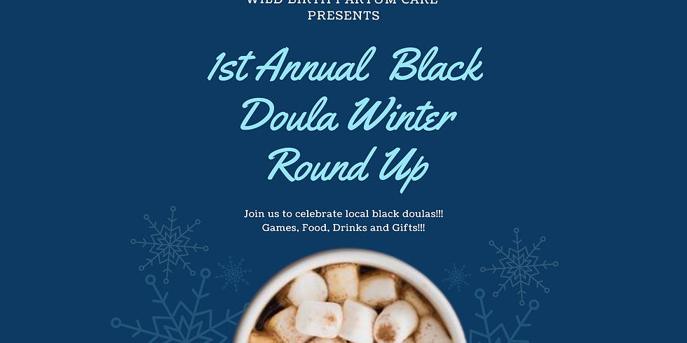 1st Annual Black Doula Winter Roundup