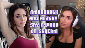 Streamers Alinity And Amouranth Say N-word On Stream