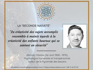 Esprits créatifs, Esprits naïfs | A.H. Maslow