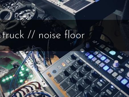 _truck // noise floor