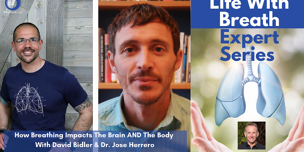 How Breathing Impacts The Brain AND The Body with David Bidler & Dr. Jose Herrero