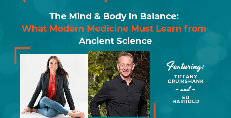The Mind and Body in Balance: What Modern Medicine Must Learn from Ancient Science