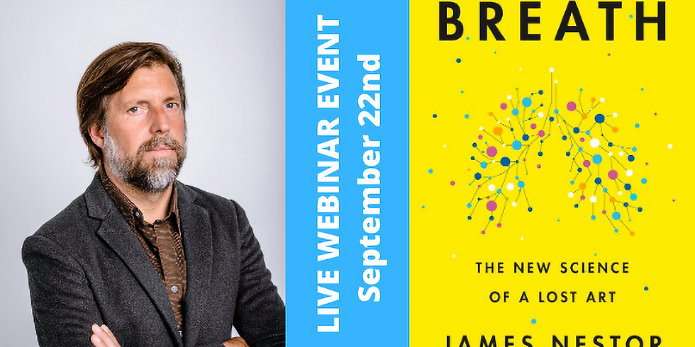 James Nestor, BREATH: The New Science of a Lost Art , FREE LIVE EVENT