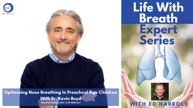 Optimizing Nose Breathing In Preschool Age Children With Dr. Kevin Boyd