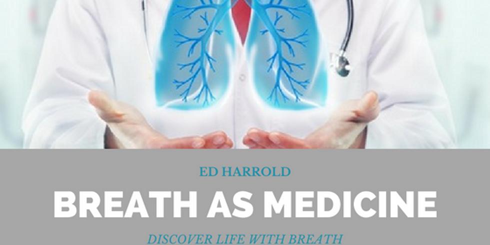 Ed Harrold's 25-Hour Breath AS Medicine LIVE Webinar Breathwork Training (October)