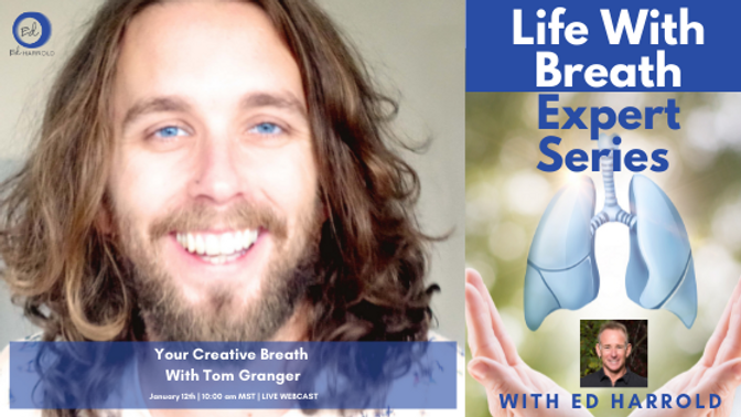 Your Creative Breath With Tom Granger