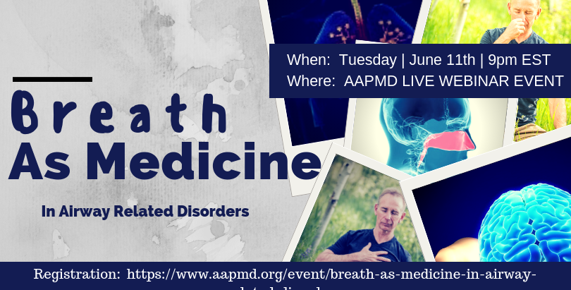 Breath AS Medicine In Airway Related Disorders (AAPMD Replay)