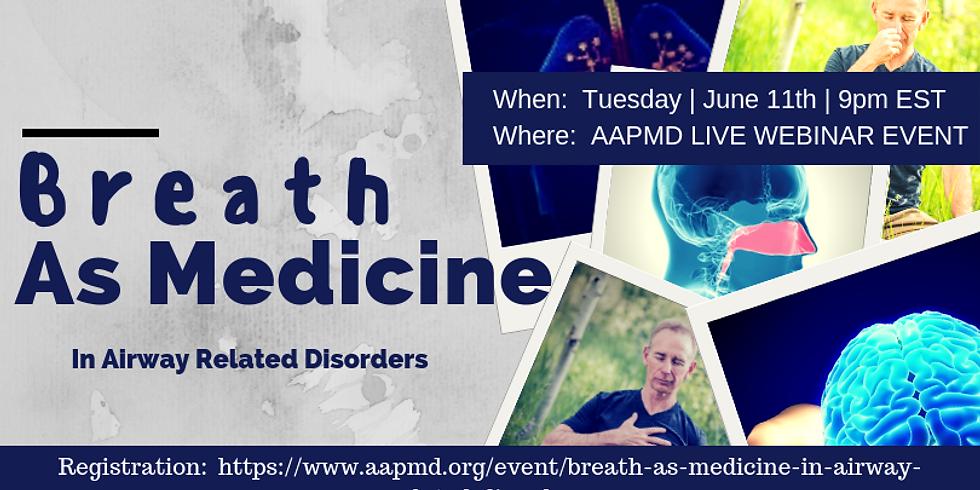 Breath as Medicine in Airway Related Disorders @ AAPMD