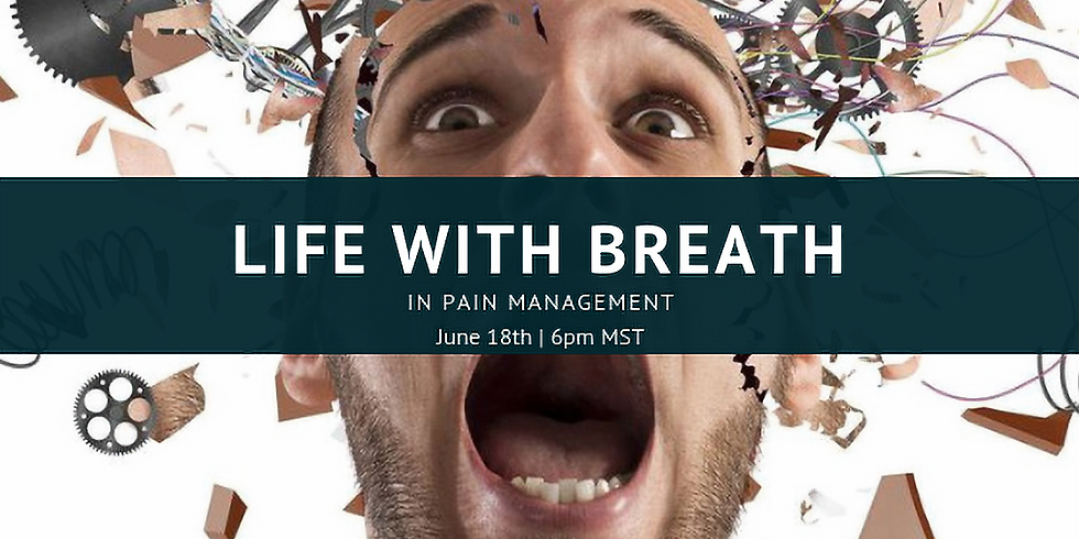 """""""Life With Breath"""" For Pain Management Webinar"""