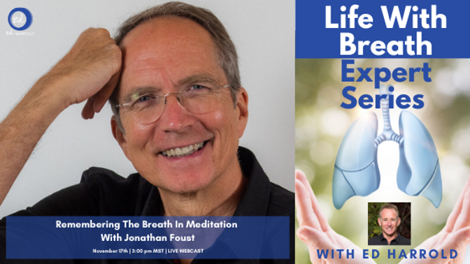 Remembering The Breath In Meditation  With Jonathan Foust