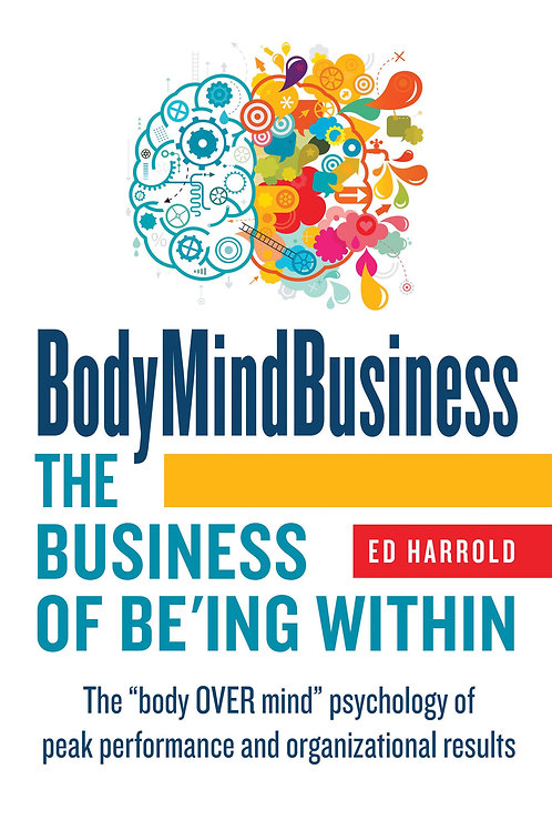 BodyMindBusiness The Business Of BE'ing Within Book