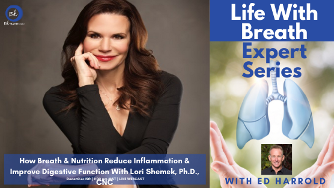 How Breath & Nutrition Reduce Inflammation & Improve Digestive Function with Lori Shemek