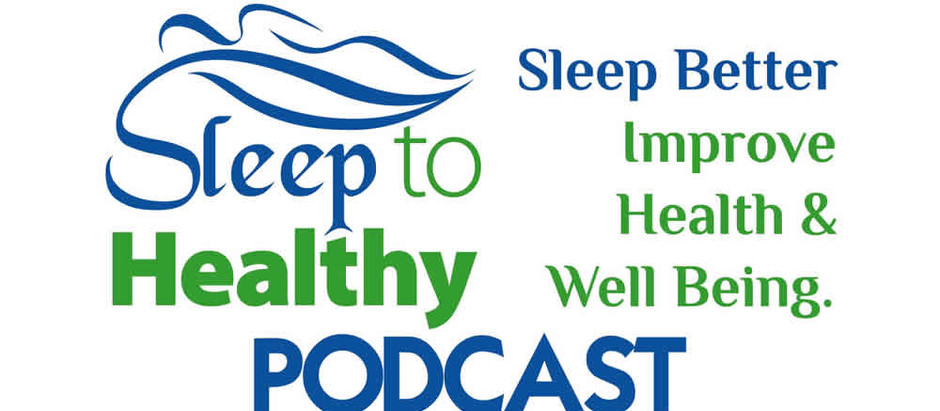 The Sleep To Healthy Podcast
