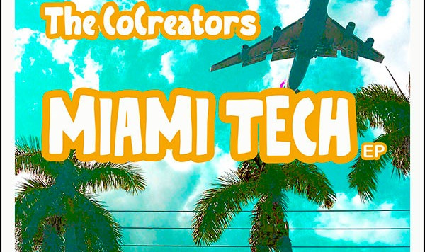 The CoCreators New Miami Tech EP Review