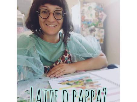 LATTE O PAPPA?