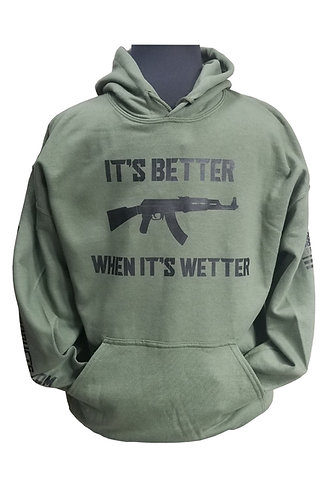 "Hooded Sweatshirt ""It's Better when It's Wetter"""