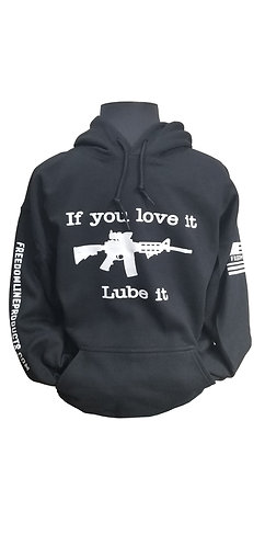 "Hooded Sweatshirt ""If you Love it Lube it"""