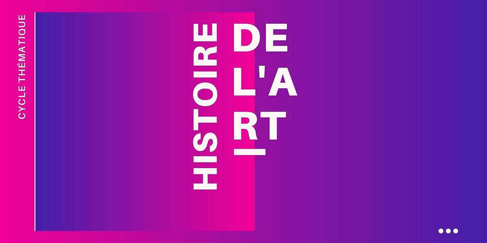 [ARTS] CYCLE HISTOIRE DE L'ART