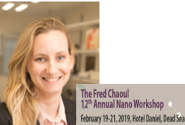 Lihi is co-organizing the Fred Chaoul 12th Nano Workshop February 19-21, 2019, Dead Sea .