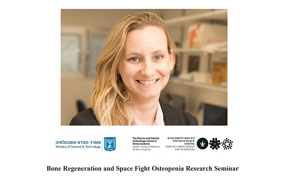 Lihi is organizing the Bone Regeneration and Space Fight Osteopenia Research Seminar - See you there!